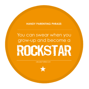 Handy parenting #quote ... You can swear when your a famous ROCKSTAR *listen to YOUR music, too. love it.