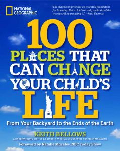 100 Places That Can Change Your Child's Life: From Your Backyard to the Ends of the Earth #Travel #FamilyTravel #BookList *Great list of travel resources for parents!