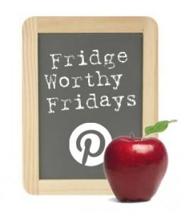 Fridge Worthy Fridays