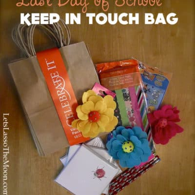 "Last Day of School ""Keep in Touch"" Goodie Bags"