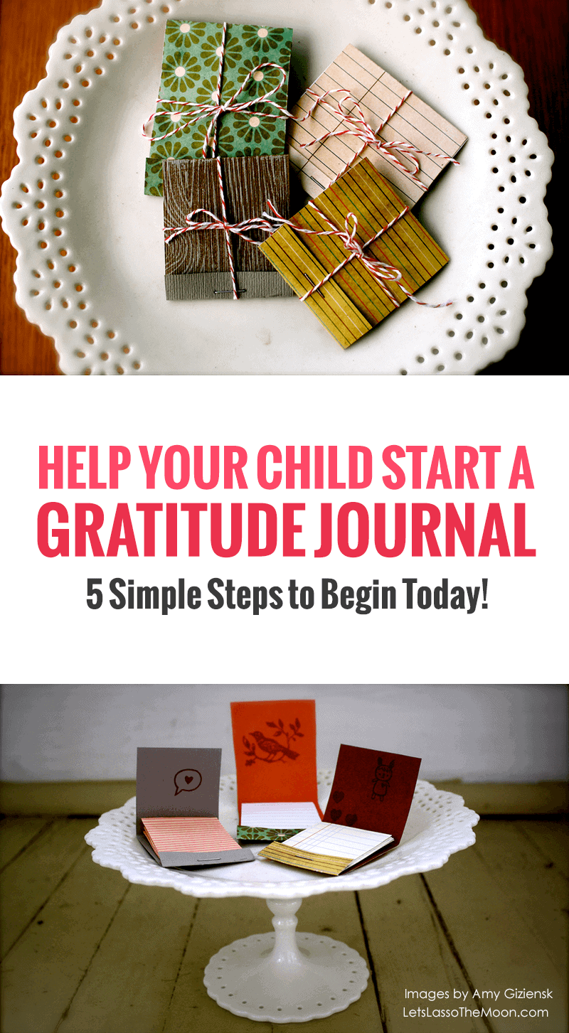 5 Simple Steps to Help Your Child Start a Gratitude Journal *Love this Thanksgiving activity for kids. Great list of book suggestions too!