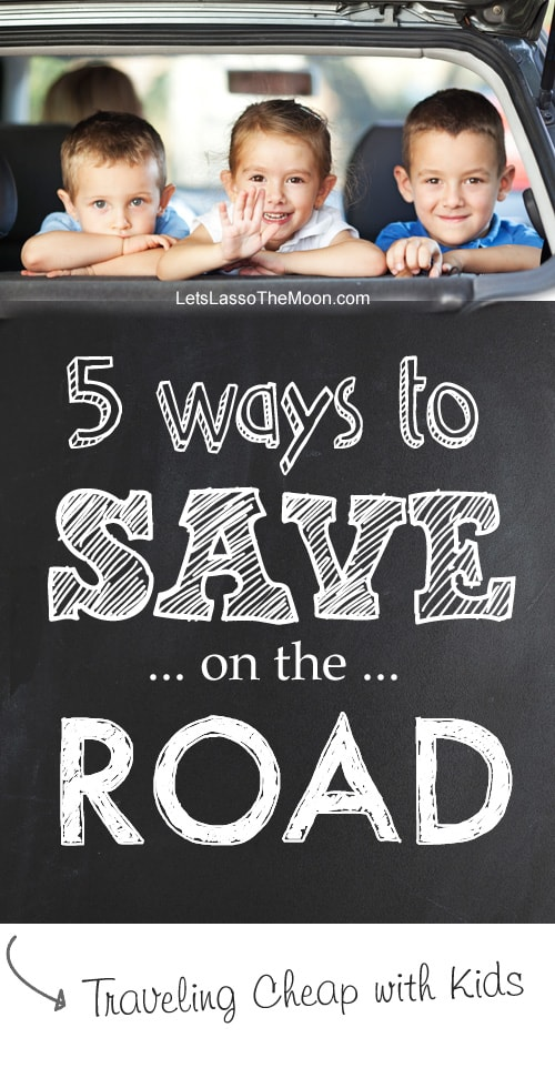 {5 ways to save on the road} *25+ ways to travel cheap with kids