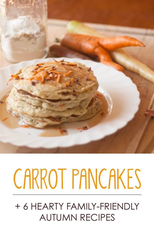 Carrot Pancakes + 6 Family-Friendly Fall Recipes *nom nom nom.