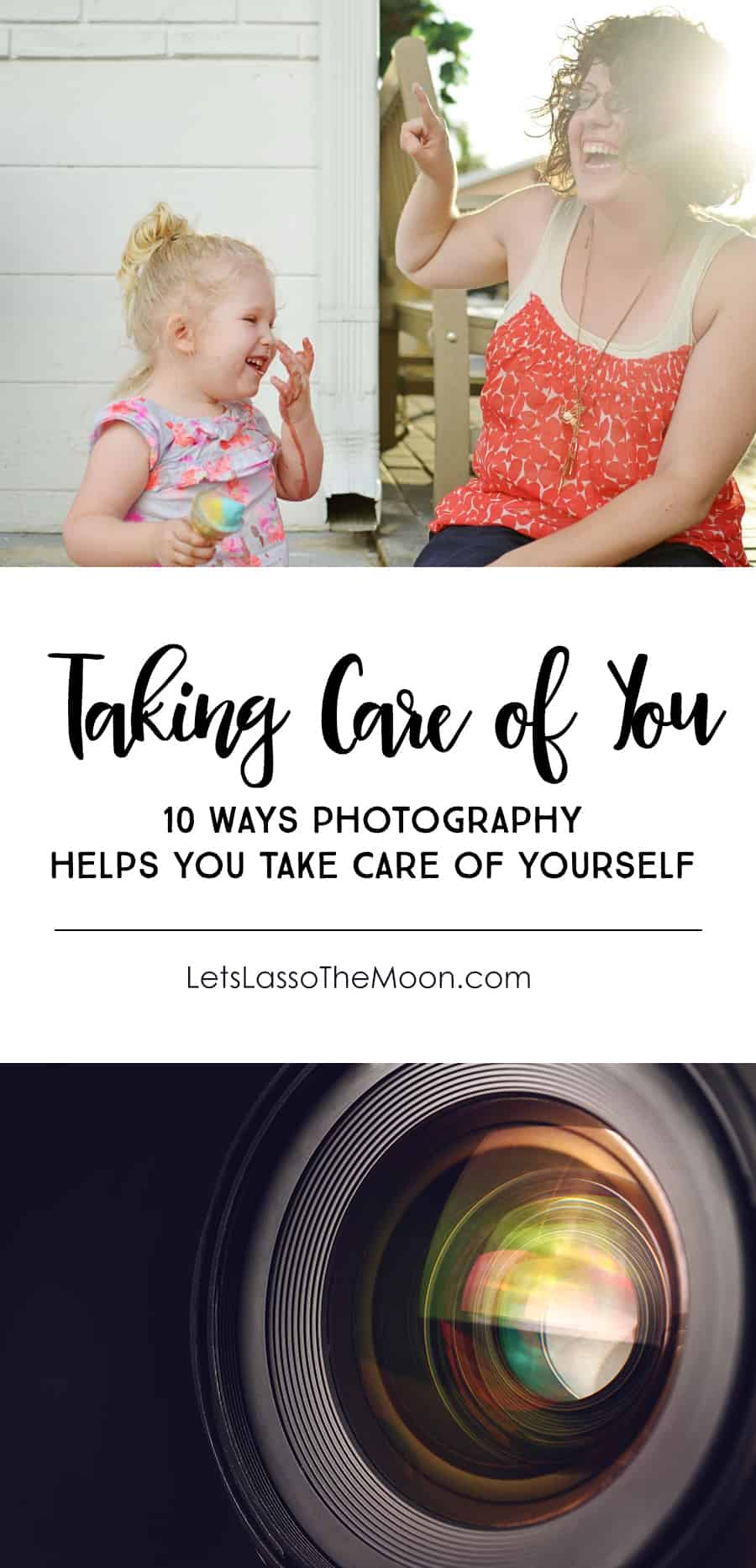 10 Ways Photography Helps You Take Care of Yourself *This is a must-read post for moms