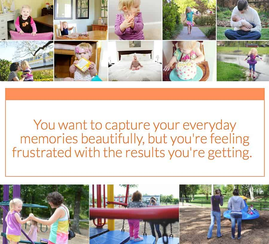 You want to capture your everyday memories beautifully, but you're feeling frustrated with the results you're getting.