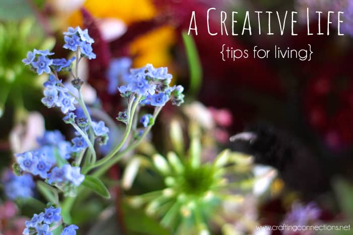 Creative Life {Tips for Living}