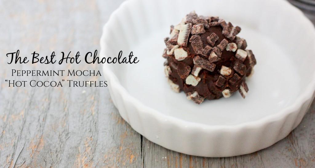"Best Hot Chocolate Recipe EVER: Peppermint Mocha ""Hot Cocoa"" Truffles *A family winter staple for kids. Nom. Nom. Nom."