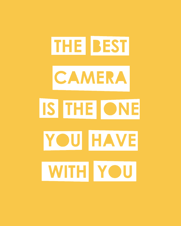 Love this photography quote: The best camera is the one you have with you.