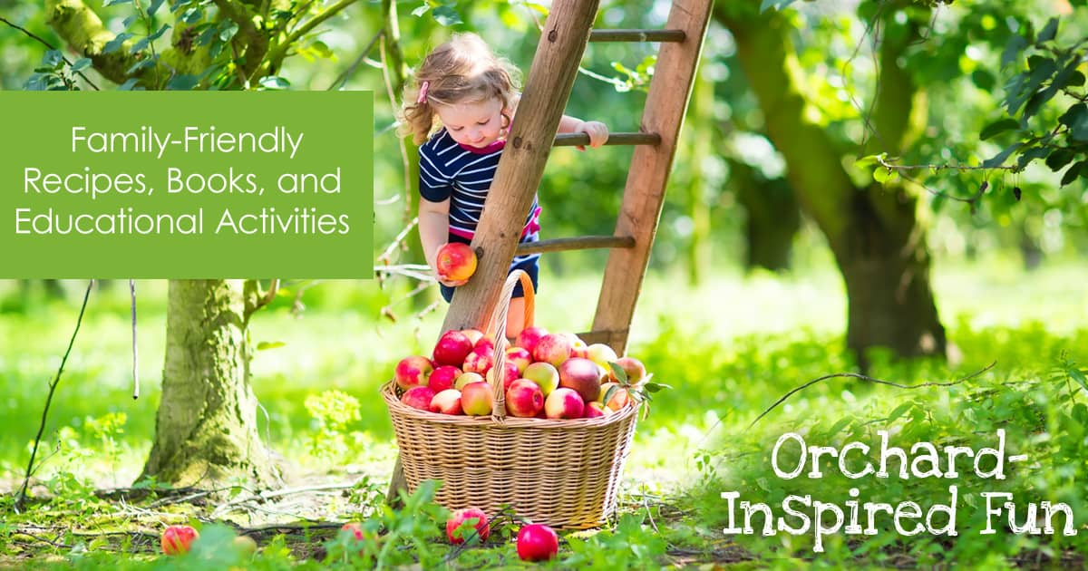 Orchard-Inspired Fun: Recipes, Books, and Educational Kid's Apple Activities