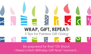Wrap, Gift, Repeat: 5 Tips for Painless Gift Giving