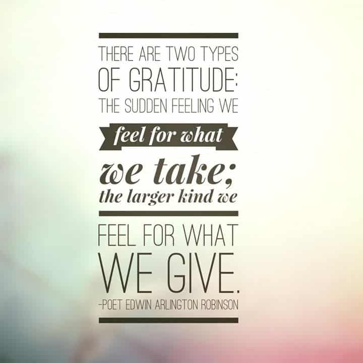 Teaching gratitude to KIDS: The sudden kind we feel for what we take; the larger kind we feel for what we give..