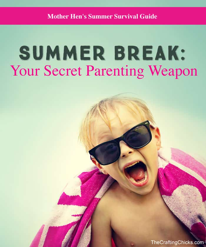 1 Simple Tip for Summer Break: Secret Parenting Weapon **Lovin the blog posts in this Mother Hen's Summer Survival Guide