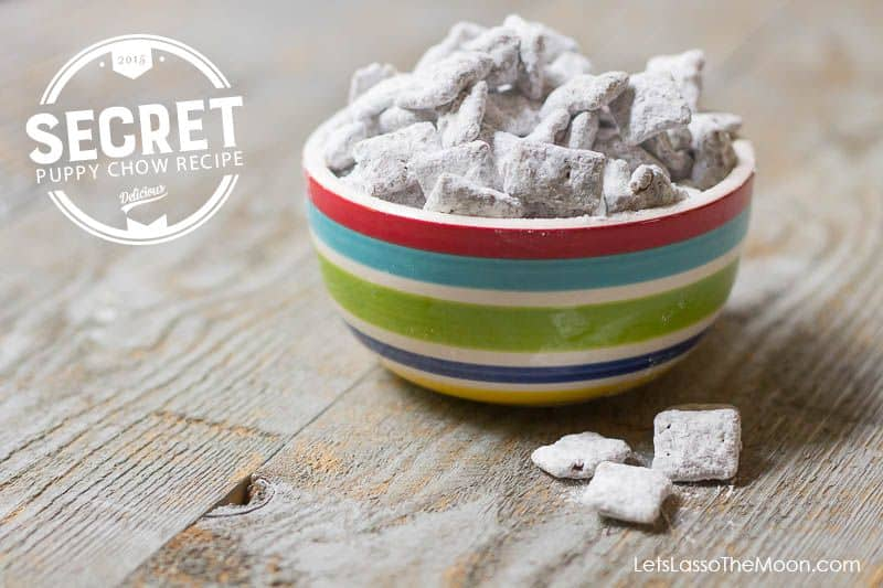 3 Big Life Lessons + Super Secret Puppy Chow Recipe