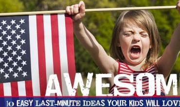 Celebrating Independence Day: AWESOME Last-Minute Ideas Your Kids Will Love