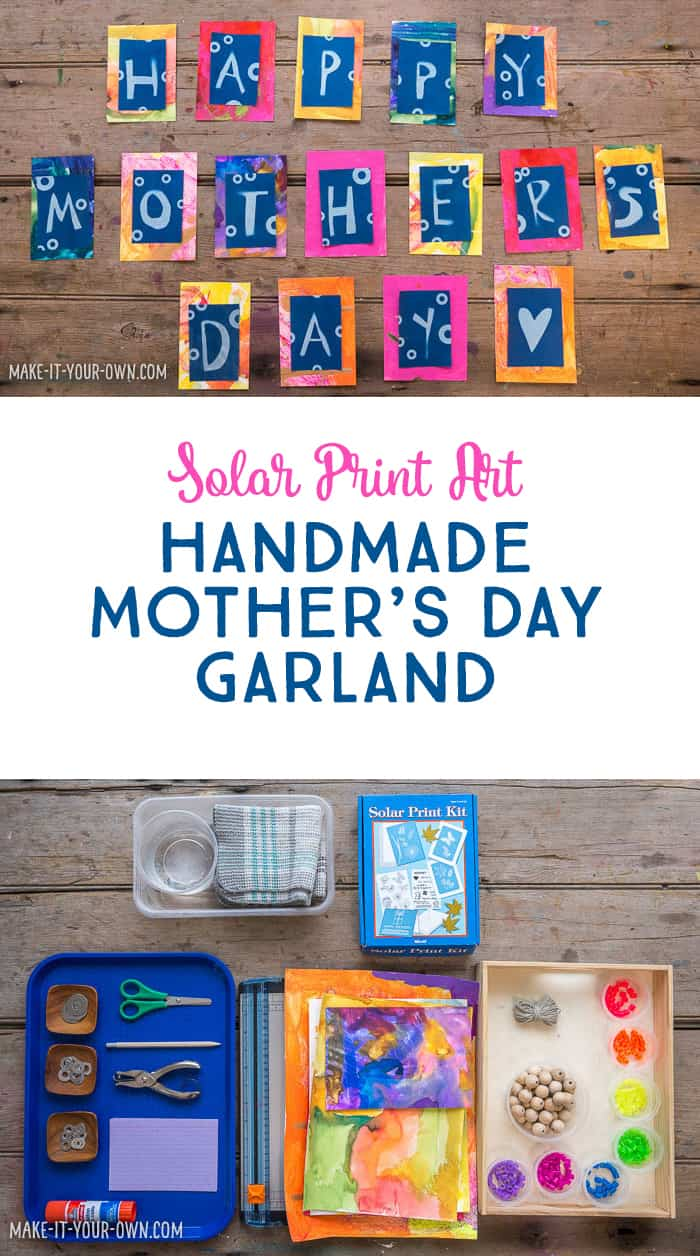 Solar Print Art Make This Handmade Mother S Day Garland