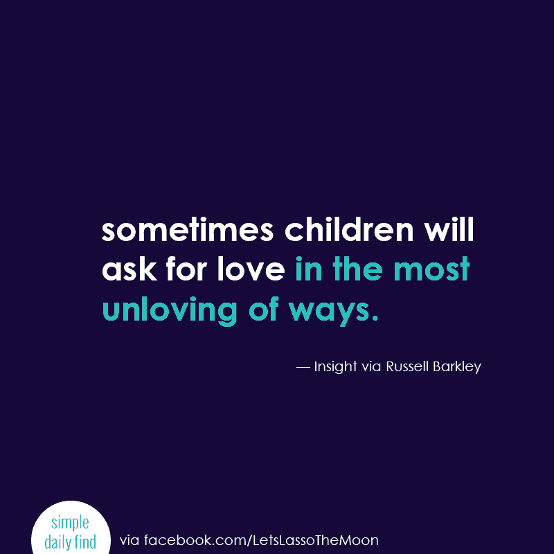 Sometimes children will ask for love in the most unloving of ways. #quote *This one simple way to change bad behavior is simple and powerful. Once you know how and why this changes bad behavior, you can use it over and over again!