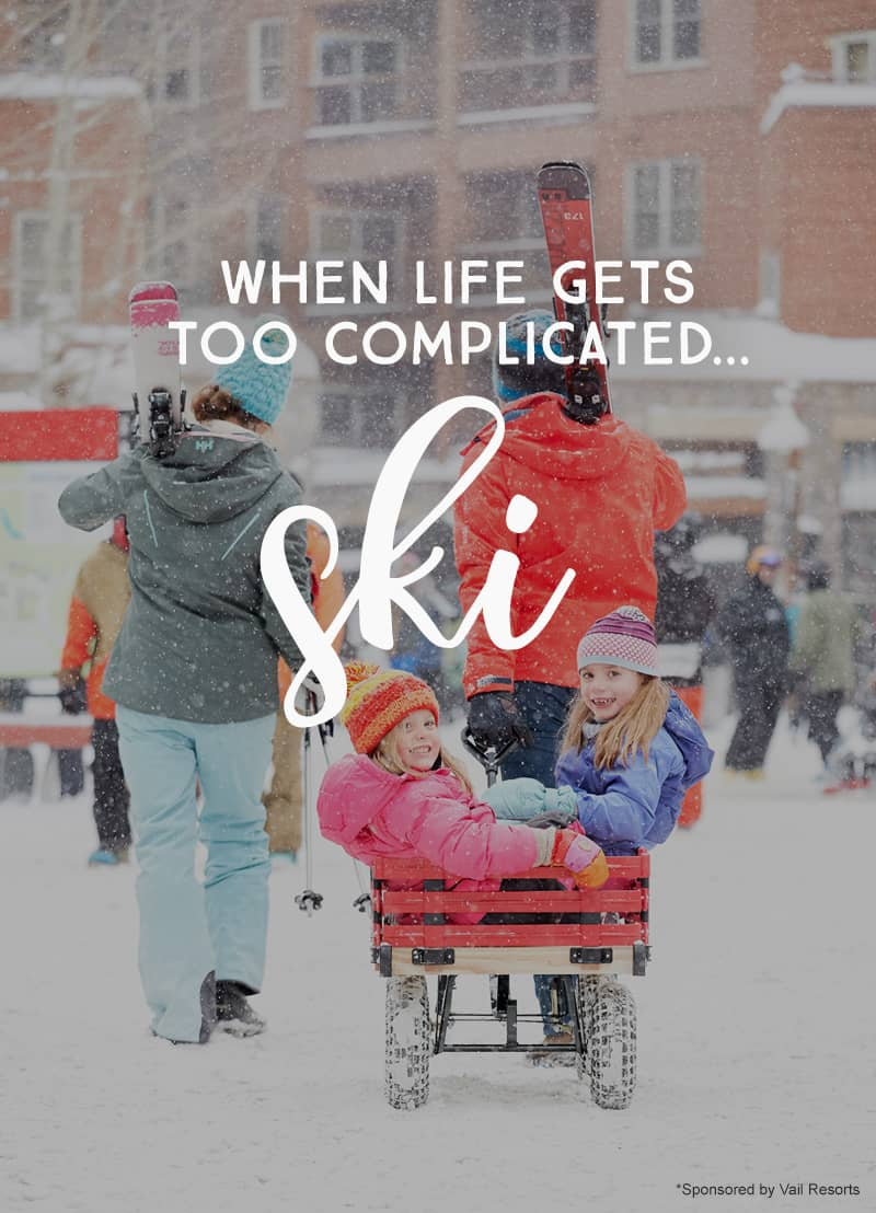 when life gets too complicated... ski. *love this quote. great family vacation tips for traveling with kids too.