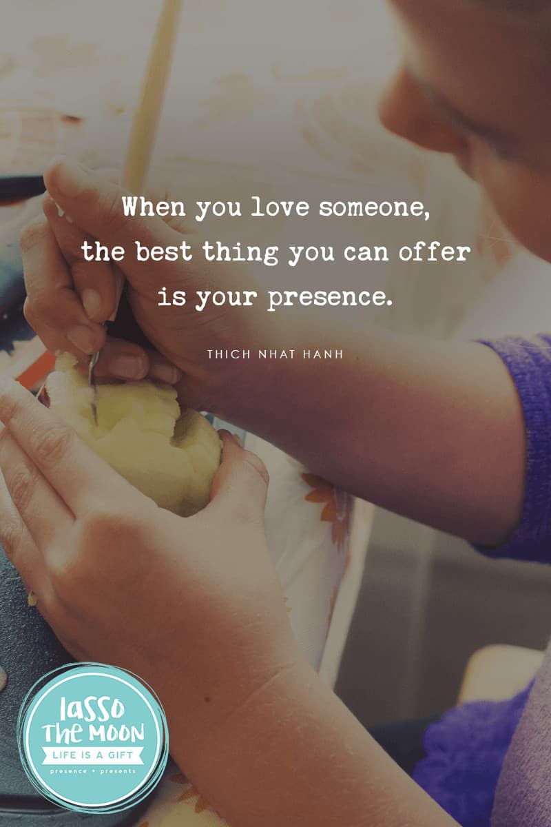 when you love someone, the best thing you can offer is your presence. #quote #presence #thichnhathanh *Love this quote from Thich Nhat Hanh and this awesome Halloween shrunken heads activity for kids