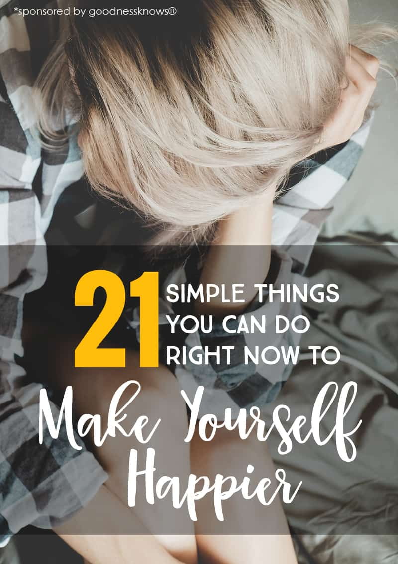 21 Simple Things You Can Do Right Now to Make Yourself Happier *Loving this list