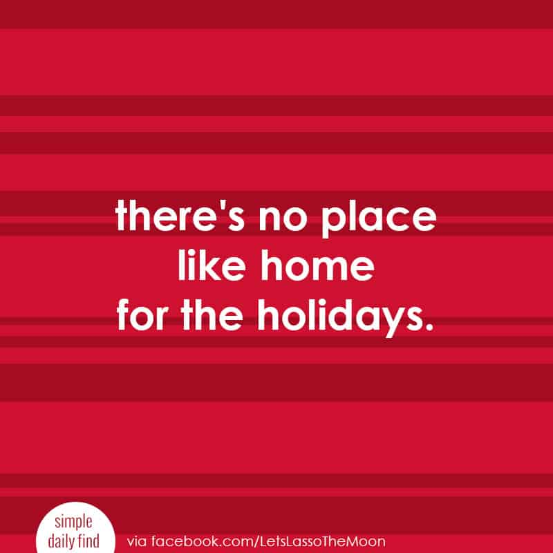 there's no place like home for the holidays. *Loving these family holiday traditions for kickstarting the Christmas season.