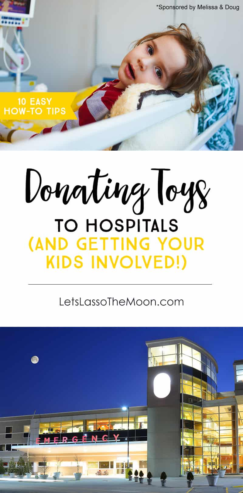10 Tips for Donating Toys to Hospitals (AND Getting Your Kids Involved) *LOve these suggestions!