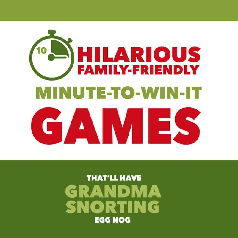 10 Hilarious Family-Friendly Christmas Games That'll Have Grandma Snorting Egg Nog *Loving this list of minute to win it games!