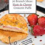 """Ham and Cheese Crescent Puff on a plate with strawberries, with the headline overtop reading, """"Over Thirty Tasty Brunch Recipes."""""""