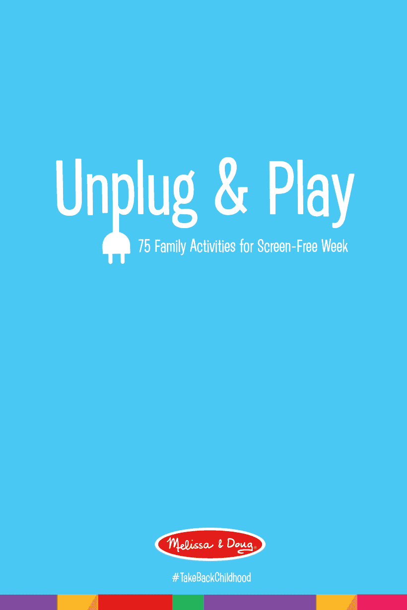 75 Screen-Free Activities Unplug and play *Loving this list of family-friendly ideas. A great parent resource for summer.
