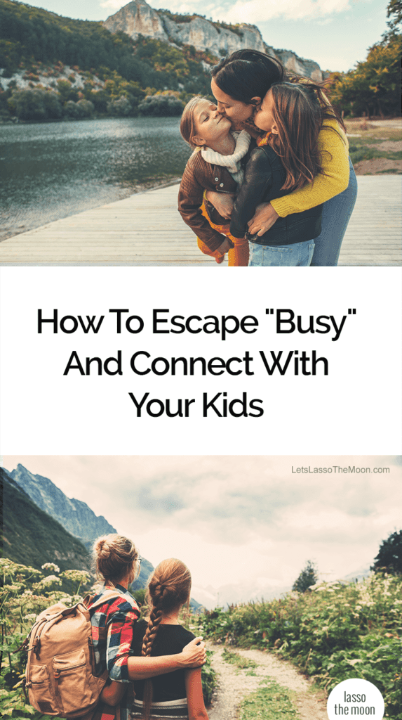"How To Escape ""Busy"" And Connect With Your Kids #parenting #modernparenting #bepresent #connect #optoutside *loving this post!"
