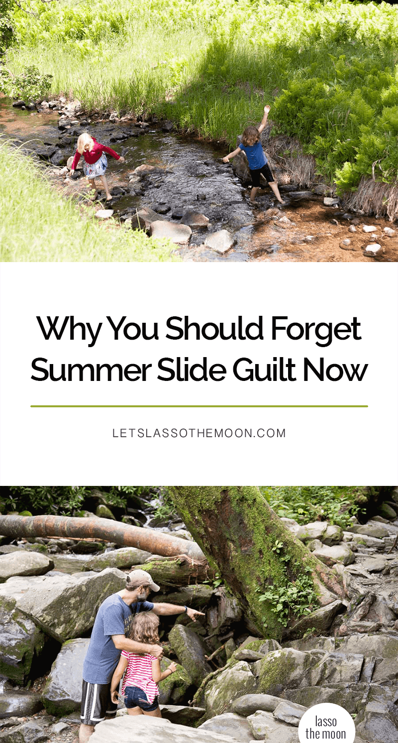 Your kids may not have accomplished as much as you had hoped this summer. Don't freak out. Don't feel guilty. They may be learning way more than you think. #modernparenting #parenting #summerslide *Loved this article!