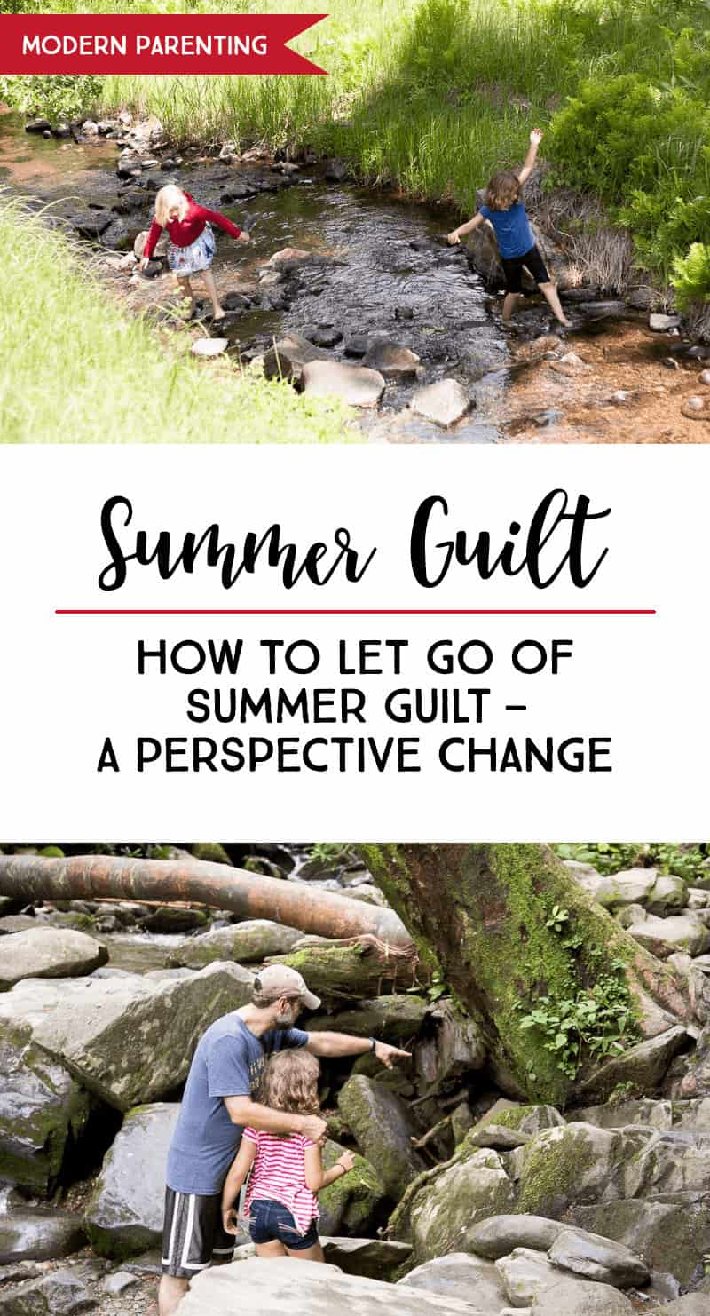 How To Let Go Of Summer Guilt: Your kids may not accomplish as much as you hope this summer. Don't feel guilty. #parenting #modernparenting #summer *Loving this perspective shift