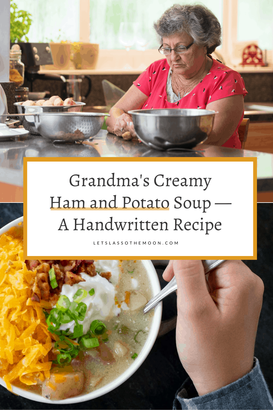 """A collage with Grandma working in the kitchen peeling potatoes and a bowl of creamy ham and potato soup with a headline overtop reading, """"Grandma's Creamy Ham and Potato Soup."""""""