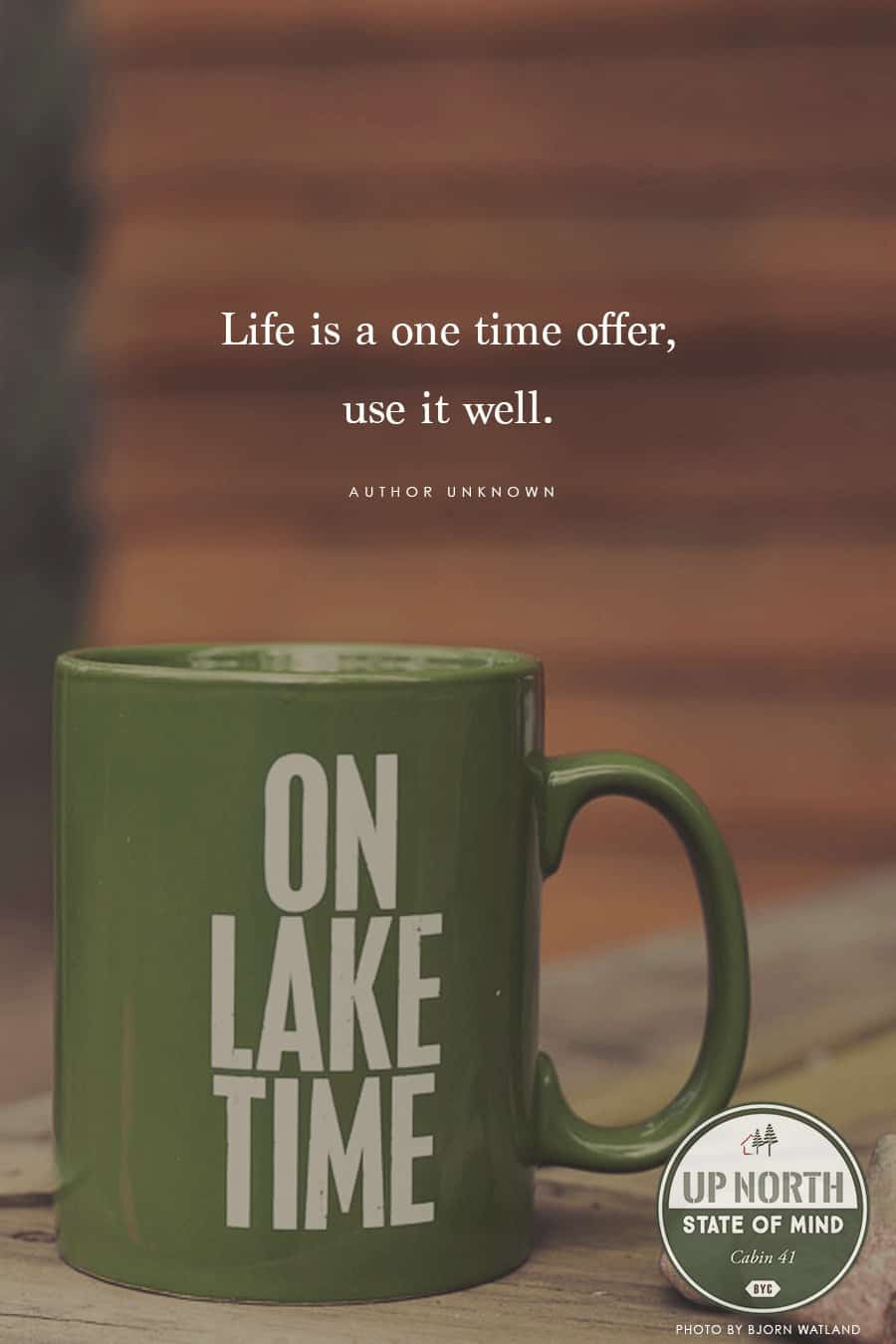 "A coffee cup that says ""On Lake Time"" and a quote over the photo reading, ""Life is a one time offer, use it well."""
